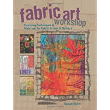 Fabric Art Workshop: Exploring Techniques and Materials for Fabric Artists and Quilters (Paperback) - Common