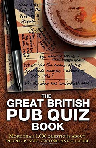 The Great British Pub Quiz Book: More Than 1, 000 Questions