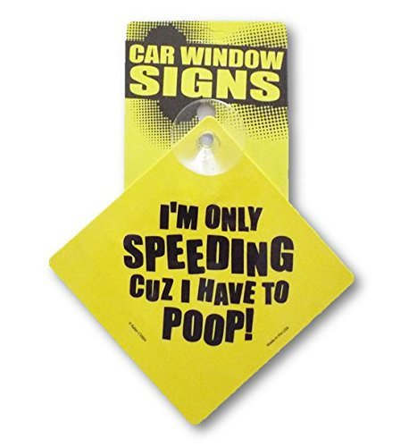 Kalan Speeding verursachen I have to Poop Funny Auto-Car Fenster Schild