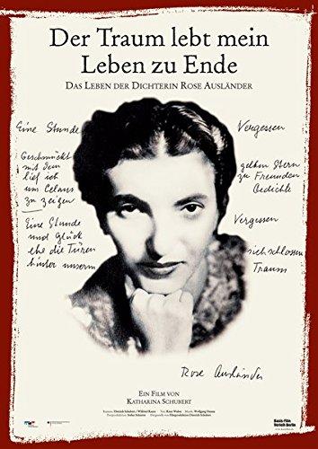Der Traum lebt mein Leben zu Ende - Das Leben der Dichterin Rose Ausländer
