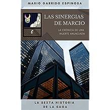 Las Sinergias de Marcio (6) La crónica de una muerte anunciada: Sátiras de programadores e informáticos en el mundo corporativo de las empresas de consultoría, tecnología y desarrollo de software