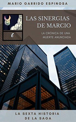 Las Sinergias de Marcio (6) La crónica de una muerte anunciada ...