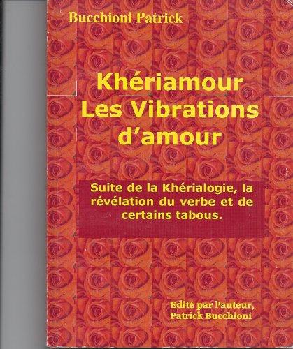 Khériamour Les Vibrations de l'amour (Khérialogie t. 2)