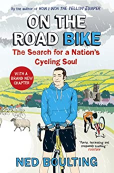 On the Road Bike: The Search For a Nation's Cycling Soul by [Boulting, Ned]