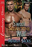 Sweet, Seductive Wolf [Mating with Wolves 3] (Siren Publishing Everlasting Classic ManLove)