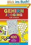 Gehirnjogging für Kinder: 400 Seiten...