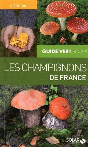 Guide Vert Solar : Les champignons de France