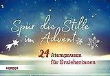 Spür die Stille im Advent: 24 Atempausen für Erzieherinnen