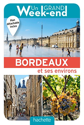 Un Grand Week-End à Bordeaux