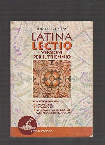 Latina lectio. Versioni per il triennio