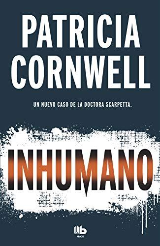 Inhumano (Doctora Kay Scarpetta 23) (MAXI)