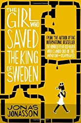 By Jonas Jonasson The Girl Who Saved the King of Sweden