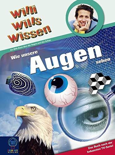 Willi wills wissen: Wie unsere Augen sehen