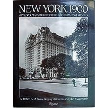 New York 1900: Metropolitan Architecture and Urbanism, 1890-1915