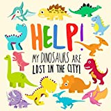 Best Books For A 2 Year Olds - Help! My Dinosaurs are Lost in the City!: Review