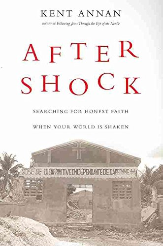 [(After Shock : Searching for Honest Faith When Your World Is Shaken)] [By (author) Kent Annan] published on (February, 2011)
