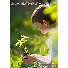 Raising Healthy Children & Teenagers (English Edition)