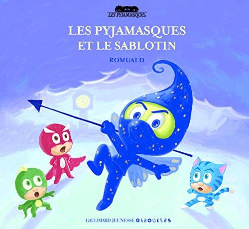 Les Pyjamasques et le Sablotin par Romuald