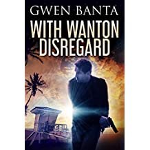 With Wanton Disregard (English Edition)