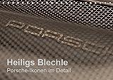 Heiligs Blechle - Porsche-Ikonen im Detail (Tischkalender 2017 DIN A5 quer): Faszinierende Designdetails aus 5 Jahrzehnten Porschegeschichte (Monatskalender, 14 Seiten ) (CALVENDO Mobilitaet)