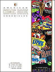 American Comic Book Chronicles: The 1970s