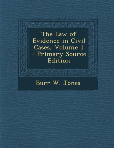 The Law of Evidence in Civil Cases, Volume 1