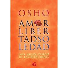 Amor, libertad y soledad : una nueva visión de las relaciónes (Osho)