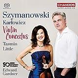Mieczysaw Karowicz; Karol Szymanowski: Violin Concertos [Tasmin Little; BBC Symphony Orchestra; Edward Gardner] [Chandos: CHSA 5185]
