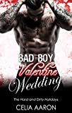 Bad Boy Valentine Wedding (The Hard and Dirty Holidays) by Celia Aaron front cover