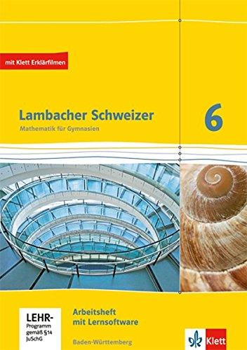 Lambacher Schweizer Mathematik 6. Ausgabe Baden-Württemberg: Arbeitsheft plus Lösungsheft und Lernsoftware Klasse 6 (Lambacher Schweizer. Ausgabe für Baden-Württemberg ab 2014)