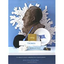 Taking Things Seriously: 75 Objects with Unexpected Significance by Joshua Glenn (1-Nov-2007) Paperback