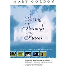 Seeing Through Places: Reflections on Geography and Identity (English Edition)