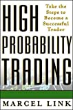 High-Probability Trading: Take the Steps to Become a Successful Trader (Professional Finance & Investment)
