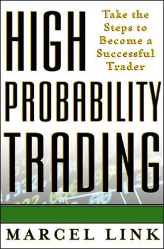 High-Probability Trading: Take the Steps to Become a Successful Trader por Marcel Link