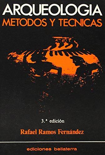 Arqueologia. metodos y tecnicas par Rafael Ramos