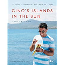 Gino's Islands in the Sun: 100 recipes from Sardinia and Sicily to enjoy at home