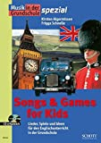 Songs & Games for Kids: Lieder, Spiele und Ideen für den Englischunterricht in der Grundschule. Zeitschriften-Sonderheft. (Musik in der Grundschule spezial)