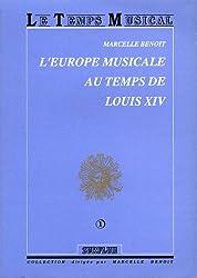 L'Europe musicale au temps de Louis XIV