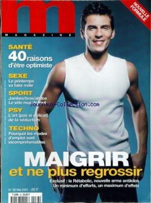 M MAGAZINE [No 38] du 01/05/2001 - 40 RAISONS D'ETRE OPTIMISTE - SEXE - SPORT - JAMBES - BRAS - ABDOS - LE VELO - LA SEDUCTION - MAIGRIR.