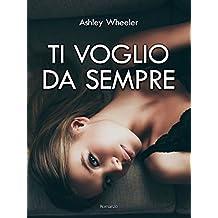 Ti voglio da sempre (Italian Edition)