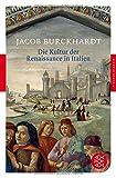 Die Kultur der Renaissance in Italien: Ein Versuch (Fischer Klassik) - Jacob Burckhardt