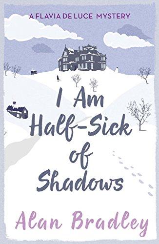 I Am Half-Sick of Shadows: A Flavia de Luce Mystery Book 4