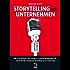 Storytelling für Unternehmen - Mit Geschichten zum Erfolg in Content Marketing, PR, Social Media, Employer Branding und Leadership (mitp Business)