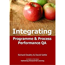 Integrating Programme and Process Performance QA (Optimising Demand-led Learning Book 20)