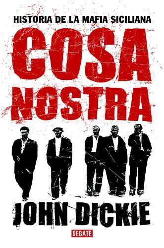 Cosa Nostra: Historia de la mafia siciliana por Dickie Jonh