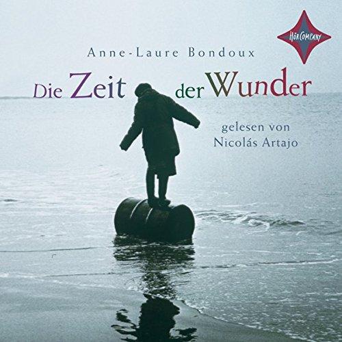 Die Zeit der Wunder: Geschichte einer Flucht. Gelesen von Nicolás Artajo. 3 CDs Digifile. Laufzeit ca. 4 Std.