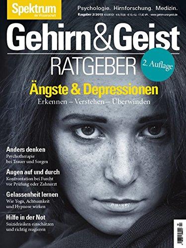 Ängste und Depressionen: Erkennen – Verstehen – Überwinden (Gehirn und Geist Ratgeber)