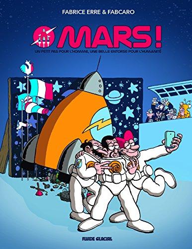 Mars ! : Un petit pas pour l'homme, une belle entorse pour l'humanité