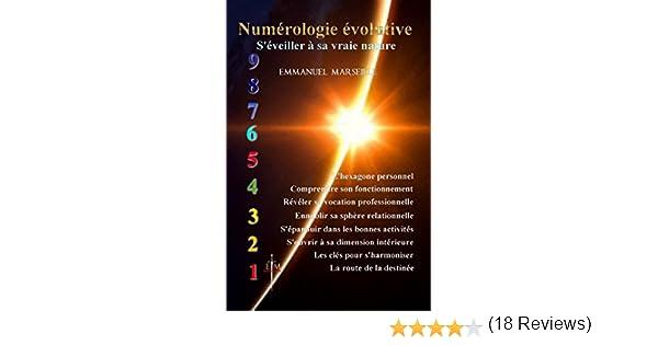 Numérologie évolutive  S éveiller à sa vraie nature eBook  EMMANUEL  MARSEILLE  Amazon.fr  Amazon Media EU S.à r.l. ded380dee74d