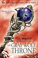 The Gray Wolf Throne (The Seven Realms Series, Book 3) by Cinda Williams Chima (2013-01-03)
